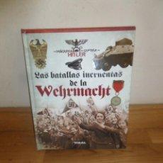 Militaria: LAS BATALLAS INCRUENTAS DE LA WEHRMACHT - TIKAL - DISPONGO DE MAS LIBROS. Lote 233675935