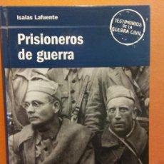 Militaria: PRISIONEROS DE GUERRA. ISAIAS LAFUENTE. EDICIONES RBA. Lote 233680180