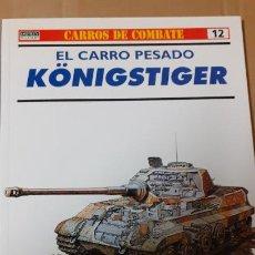 Militaria: EL CARRO PESADO KONIGSTIGER. OSPREY CARROS DE COMBATE. Lote 233981325