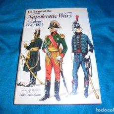 Militaria: UNIFORMS OF THE NAPOLEONIC WARS. 1796-1814. JACK CASSIN-SCOTT. BLANDFORD, 1ª EDC. 1973. Lote 234170970