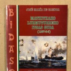 Militaria: EL COMBATE DE CABO MATXITXAKO (5/3/1937) - MATXITXATXAKO LURMUTURREKO ITSAS GUDA. JOSÉ MARÍA DE GAMB. Lote 234702590