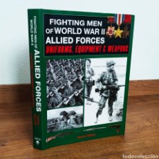 Militaria: WW2 - FUERZAS ALIDAS - FIGHTING MEN OF WORLD WAR II ALLIED FORCES: UNIFORMS, EQUIPMENT AND WEAPONS. Lote 234863660