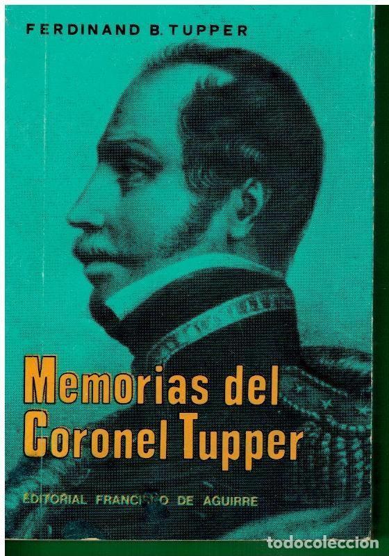 MEMORIAS DEL CORONEL TUPPER (Militar - Libros y Literatura Militar)