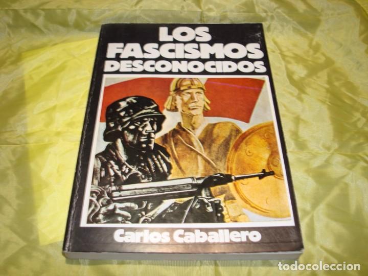 LOS FASCISMOS DESCONOCIDOS. 1919-1945. CARLOS CABALLERO. CEDADE, 1ª EDC. 1982 (Militar - Libros y Literatura Militar)