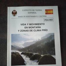 Militaria: VIDA Y MOVIMIENTO EN MONTAÑA Y ZONAS DE CLIMA FRÍO. CAZADORES DE MONTAÑA. EMMOE. COE. GOE.. Lote 236401645