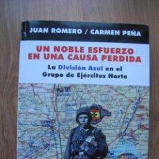 Militaria: UN NOBLE ESFUERZO EN UNA CAUSA PERDIDA. DIVISION AZUL. VOLUNTARIOS ESPAÑOLES EN RUSIA. DIVISIONARIO.. Lote 236643280