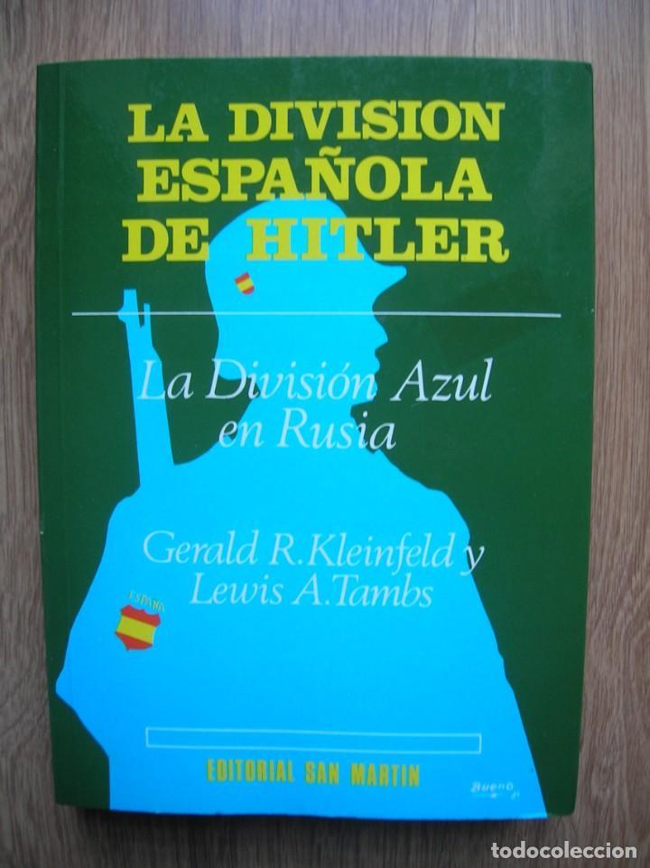 LA DIVISION ESPAÑOLA DE HITLER. DIVISION AZUL. DIVISIONARIOS ESPAÑOLES EN RUSIA. (Militar - Libros y Literatura Militar)