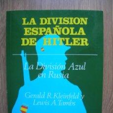 Militaria: LA DIVISION ESPAÑOLA DE HITLER. DIVISION AZUL. DIVISIONARIOS ESPAÑOLES EN RUSIA.. Lote 236673630