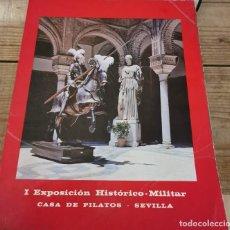 Militaria: I EXPOSICION HISTORICO-MILITAR CASA DE PILATOS - SEVILLA. MAYO-JUNIO 1971.. Lote 237274330