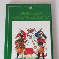 Militaria: LIBRO REGULARES UNIFORMES Y ORGANIZACIÓN TROPAS INDÍGENAS - J.M. BUENO CARRERA - EDICIONES ALDABA. Lote 237751685