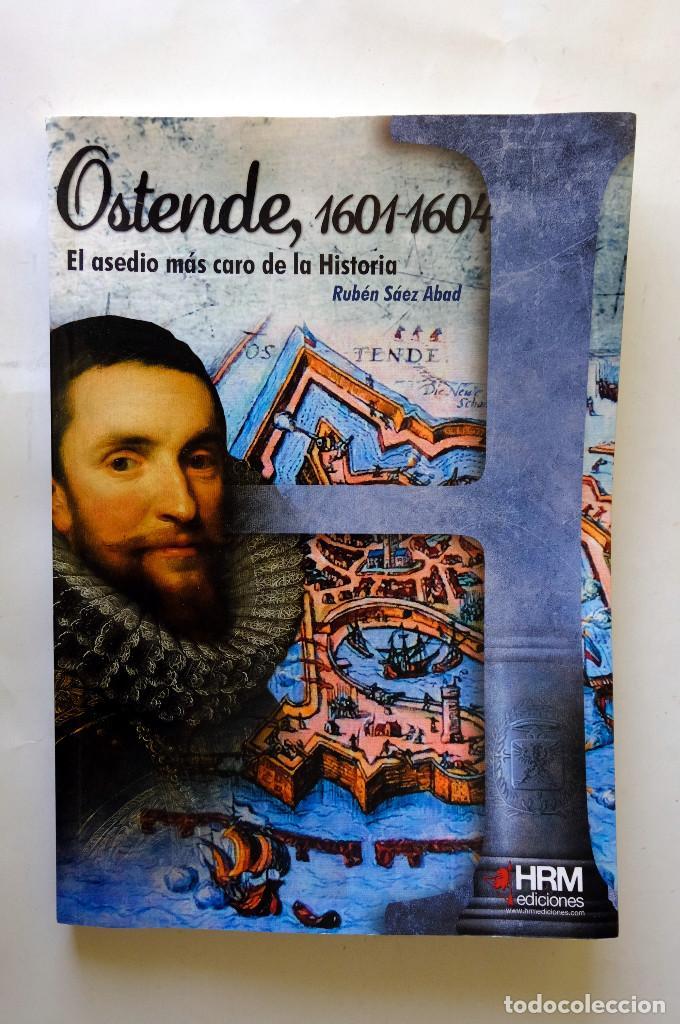 OSTENDE, 1601-1604. EL ASEDIO MÁS CARO DE LA HISTORIA. RUBÉN SÁEZ ABAD (Militar - Libros y Literatura Militar)