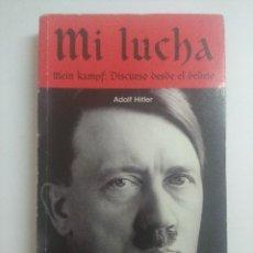 Militaria: MI LUCHA/MEIN KAMPF/DISCURSO DESDE EL DELIRIO/ADOLF HITLER.. Lote 238842855
