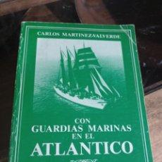 Militaria: CON GUARDIAS MARINAS EN EL ATLÁNTICO CARLOS MARTÍNEZ VALVERDE ADALID 12 REF. UR. Lote 239375250