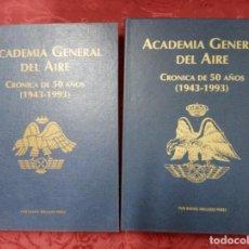 Militaria: ACADEMIA GENERAL DEL AIRE, CRÓNICA DE 50 AÑOS 1943-1993. DOS TOMOS.. Lote 239554365
