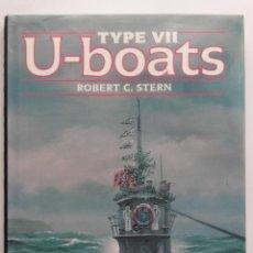 Militaria: TYPE VII U-BOATS - ROBERT C. STERN - BROCKHAMPTON PRES LONDON - SUBMARINOS, II GUERRA MUNDIAL. Lote 239798560