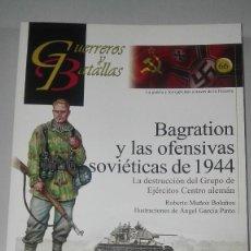 Militaria: BAGRATION Y LAS OFENSIVAS SOVIETICAS DE 1944. GUERREROS Y BATALLAS Nº66. EDITORIAL ALMENA. NUEVO.. Lote 239934600