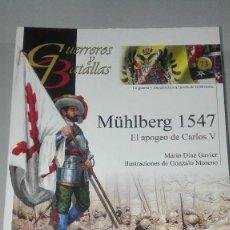 Militaria: MÜHLBERG 1547. EL APOGEO DE CARLOS V. GUERREROS Y BATALLAS Nº73. EDITORIAL ALMENA. NUEVO. Lote 239935420