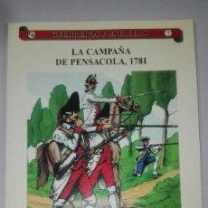 Militaria: LA CAMPAÑA DE PENSACOLA, 1781. GUERREROS Y BATALLAS Nº7. EDIT. ALMENA. Lote 240498130