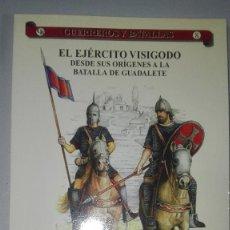 Militaria: EL EJERCITO VISIGODO. DESDE SUS ORIGENES A LA BATALLA DE GUADALETE. GUERREROS Y BATALLAS Nº8. ALMENA. Lote 240499425