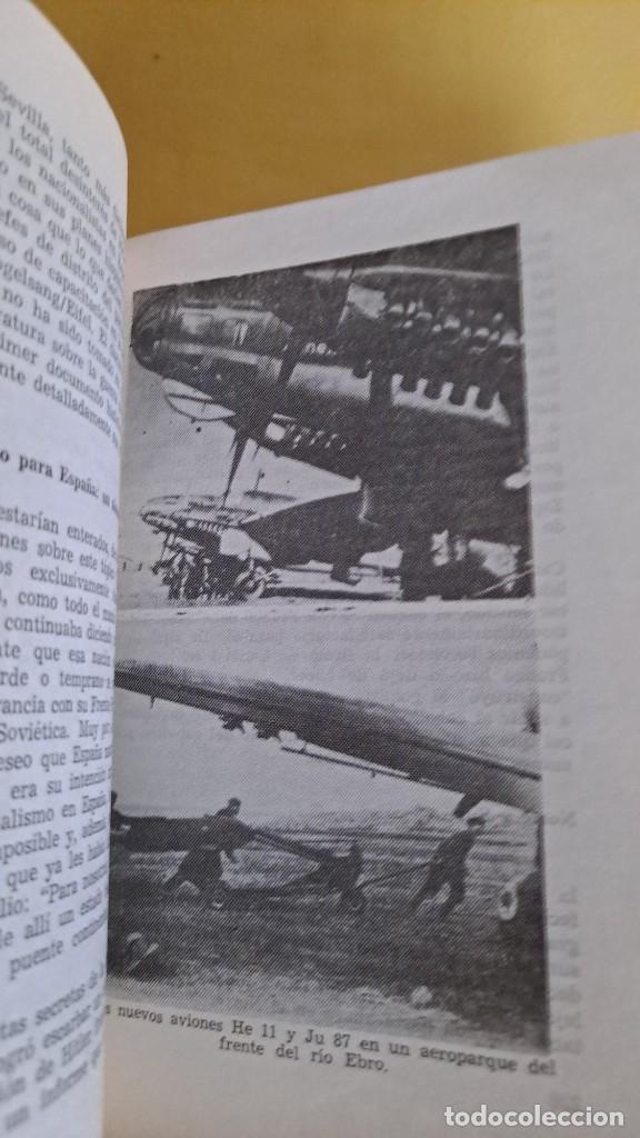 Militaria: WILFRED VON OVEN - HITLER Y LA GUERRA CIVIL ESPAÑOLA, MISIÓN Y DESTINO DE LA LEGION CONDOR - Foto 6 - 240515430
