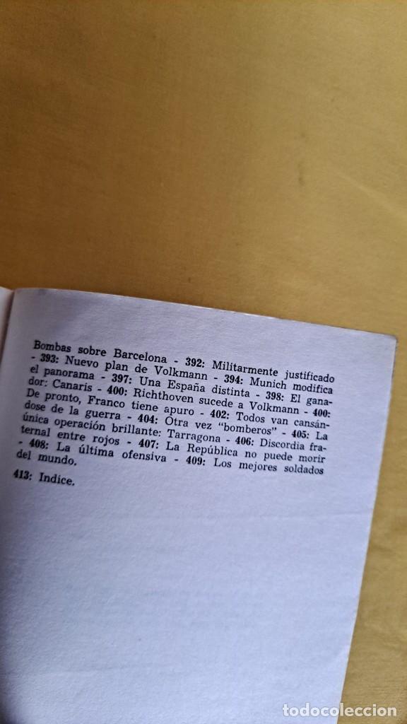 Militaria: WILFRED VON OVEN - HITLER Y LA GUERRA CIVIL ESPAÑOLA, MISIÓN Y DESTINO DE LA LEGION CONDOR - Foto 11 - 240515430