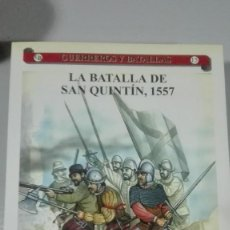 Militaria: LA BATALLA DE SAN QUINTIN, 1557. GUERREROS Y BATALLAS Nº15. EDITORIAL ALMENA. Lote 240516015