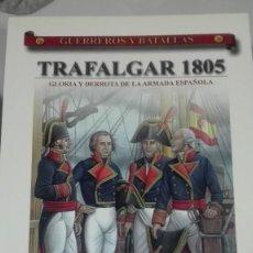 Militaria: TRAFALGAR 1805 GLORIA Y DERROTA DE LA ARMADA ESPAÑOLA. GUERREROS Y BATALLAS Nº20. EDITORIAL ALMENA. Lote 240519000