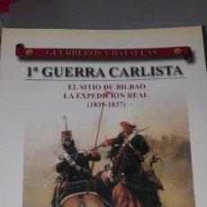 Militaria: 1ª GUERRA CARLISTA. EL SITIO DE BILBAO. LA EXPEDICION . GUERREROS Y BATALLAS Nº31. EDITORIAL ALMENA. Lote 240553595