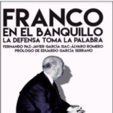 Militaria: FRANCO EN EL BANQUILLO. LA DEFENSA TOMA LA PALABRA. Lote 240961550