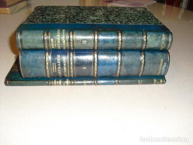 1892 L´ARTILLERIE DE CAMPAGNE COLONEL LANGLOIS DOS TOMOS DE TEXTO Y ATLAS OBRA COMPLETA (Militar - Libros y Literatura Militar)