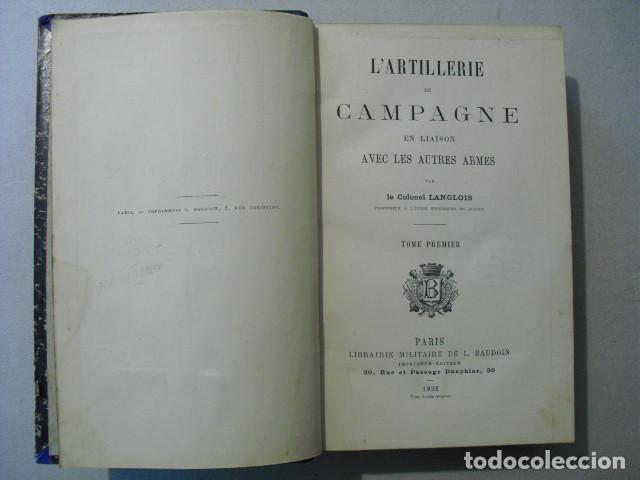 Militaria: 1892 L´ARTILLERIE DE CAMPAGNE COLONEL LANGLOIS DOS TOMOS DE TEXTO Y ATLAS OBRA COMPLETA - Foto 2 - 241080575