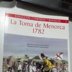 Militaria: LA TOMA DE MENORCA 1782. LA ESPADA Y LA PLUMA. COLECCION CAMPAÑAS Y BATALLAS.. Lote 241150330