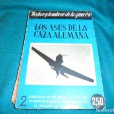Militaria: LOS ASES DE LA CAZA ALEMANA. ALFONSO SANCHEZ. HECHOS Y HOMBRES DE LA GUERRA Nº 2, 1944. Lote 241255420