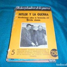 Militaria: HITLER Y LA GUERRA. DAMIAN ELORZA. HECHOS Y HOMBRES DE LA GUERRA Nº 4, 1944. Lote 241256220