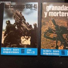 Militaria: EDITORIAL SAN MARTÍN, LOS CAÑONES Y GRANADAS Y MORTEROS. Lote 241856605