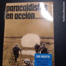 Militaria: EDITORIAL SAN MARTÍN, PARACAIDISTAS EN ACCIÓN. Lote 241856985