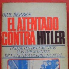 Militaria: EL ATENTADO CONTRA HITLER. PAUL BERBEN. Lote 244498305