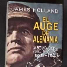 Militaria: EL AUGE DE ALEMANIA. JAMES HOLLAND. Lote 244498700