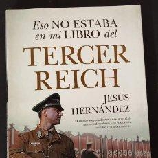 Militaria: ESO NO ESTABA EN MI LIBRO DEL TERCER REICH. Lote 244499415