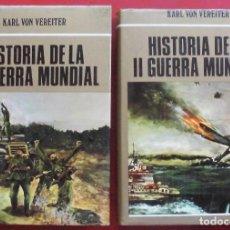 Militaria: HISTORIA DE LA II GUERRA MUNDIAL. KARL VON VEREITER. DOS LIBROS. Lote 244521885