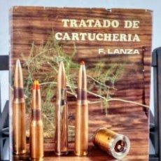 Militaria: TRATADO DE CARTUCHERIA - FRANCISCO LANZA - DEDICATORIA FIRMA DEL AUTOR - 1978. Lote 244554570