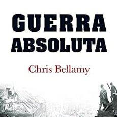 Militaria: GUERRA ABSOLUTA CHRIS BELLAMY. Lote 244578770