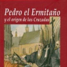 Militaria: PEDRO EL ERMITAÑO Y EL ORIGEN DE LAS CRUZADAS. Lote 244580385