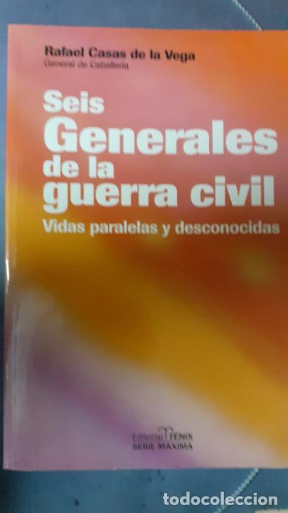 RAFAEL CASAS DE LA VEGA. SEIS GENERALES DE LA GUERRA CIVIL (Militar - Libros y Literatura Militar)