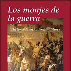 Militaria: LOS MONJES DE LA GUERRA HISTORIA DE LAS ORDENES MILITARES. Lote 244843540