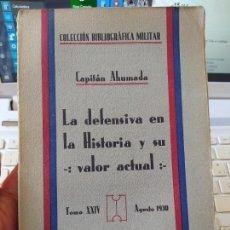 Militaria: HISTORIA MILITAR. LA DEFENSIVA EN LA HISTORIA. CAPITAN AHUMADA, COL. BIBLIO. MILITAR, 1930 RARO. Lote 244843675