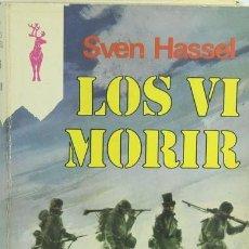Militaria: LIBRO LOS VI MORIR. SVEN HASSEL. PLAZA JANES. Lote 244897210