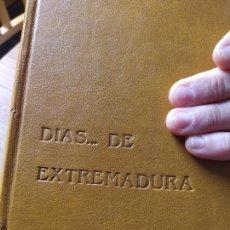 Militaria: EXTREMADURA. DIAS GLORIOSOS, DIAS ACIAGOS DE EXTREMADURA, NOTICIAS MILITARES,JESUS RINCON, 1930 RARO. Lote 245197615