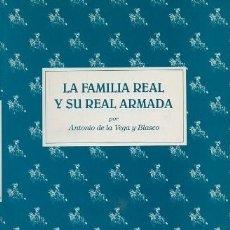 Militaria: LA FAMILIA REAL Y SU REAL ARMADA - DE LA VEGA Y BLASCO, ANTONIO - A-HM-1221. Lote 245276590