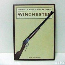 Militaria: AMERICA´S PREMIER GUNMAKERS : WINCHESTER - K.D. KIRKLAND JG PRESS - LIBRO BOOK RIFLE ARMAS FUEGO. Lote 245499460